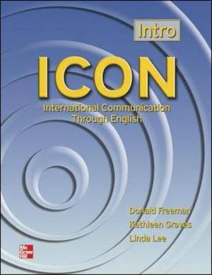 ICON, International Communication Through English - Intro Level Student Book: Intro Level (beginning) - Student Book