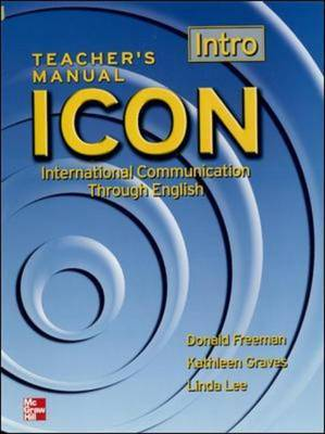 ICON, International Communication Through English: Intro Level (Beginning): Intro Level (beginning) - Teachers Manual