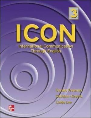 ICON, International Communication Through English 3 Student Book: Level 3: High Intermediate - Student Book