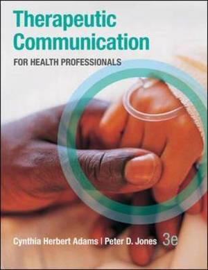 Therapeutic Communication for Health Professionals