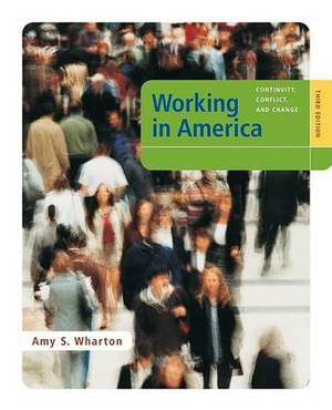 Working in America: Continuity, Conflict, and Change