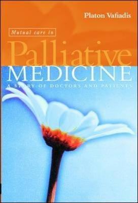 Mutual Care in Palliative Medicine: A Story of Doctors and Patients