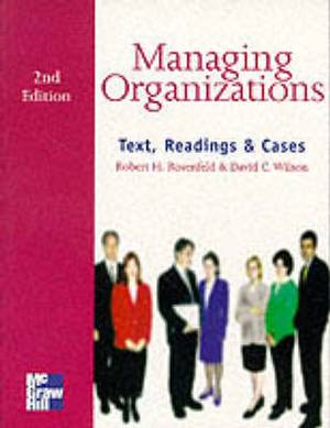 Managing Organizations: Text, Readings and Cases