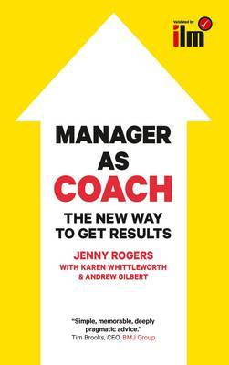 Manager to Coach: The New Way to Get Results