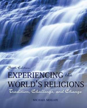 Experiencing the World's Religions with Access Code: Tradition, Challenge, and Change