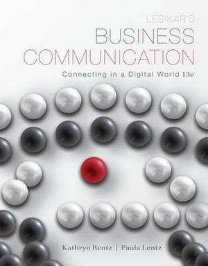 Lesikar's Business Communication: Connecting in a Digital World with Connectplus