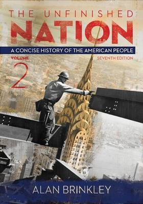 The Unfinished Nation, Volume 2 with Connect Plus Access Code: A Concise History of the American People