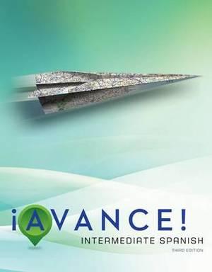 Avance!: Intermediate Spanish