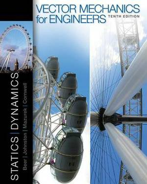 Vector Mechanics for Engineers: Statics and Dynamics and Connect Access Card