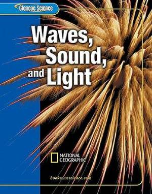 Glencoe Science: Waves, Sound, and Light, Student Edition