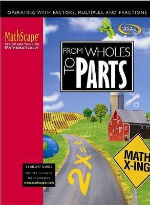 From Wholes to Parts: Operating with Factors, Multiples, and Fractions