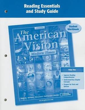 The American Vision: Modern Times, Reading Essentials and Study Guide: Student Workbook