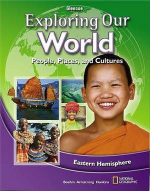 Exploring Our World Eastern Hemisphere: People, Places, and Cultures