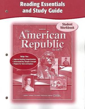 The American Republic to 1877: Reading Essentials and Study Guide: Student Workbook