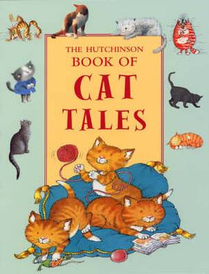The Hutchinson Book of Cat Tales