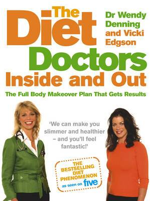 Diet Doctors Inside and Out: The Full Body Makeover Plan That Gets Results