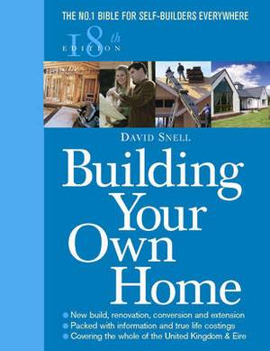 Building Your Own Home: The No. 1 Bible for Self-Builders Everywhere