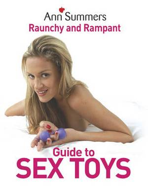 Ann Summers  Raunchy and Rampant Guide to Sex Toys