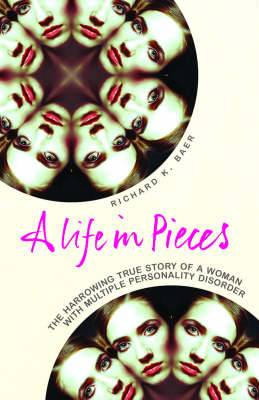 A Life in Pieces: The Harrowing Story of a Woman with 17 Personalities