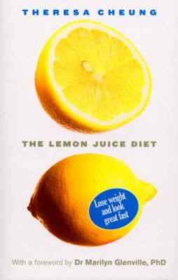 The Lemon Juice Diet: With a Foreword by Dr Marilyn Glenville