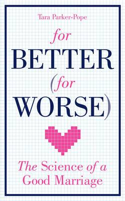 For Better (For Worse): The Science of a Good Marriage