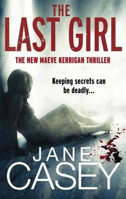 The Last Girl: (Maeve Kerrigan 3)