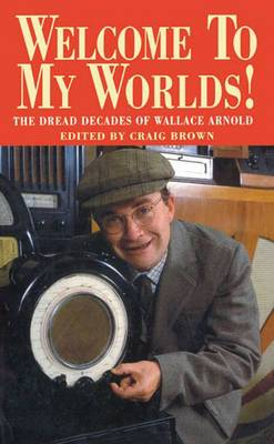 Welcome to My Worlds: The Dread Decades of Wallace Arnold