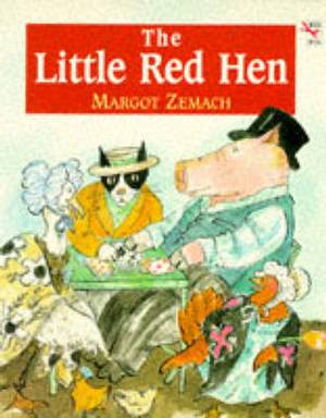 Little Red Hen: An Old Story