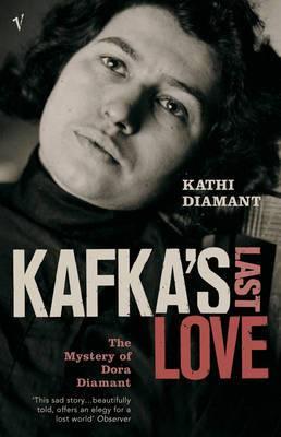 Kafka's Last Love: The Mystery of Dora Diamant