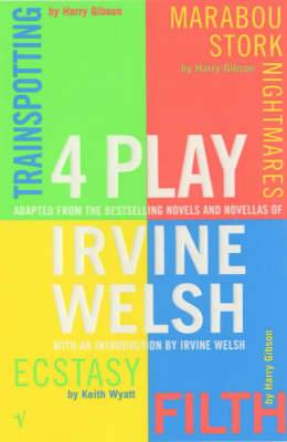 4 Play: Trainspotting, Ecstasy, Filth and Marabou Stork Nightmares