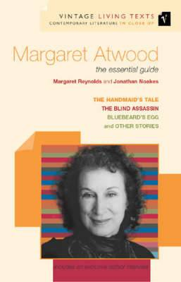 Margaret Atwood: The Essential Guide:  Handmaid's Tale ,  Blind Assassin ,  Bluebeard's Egg and Other Stories