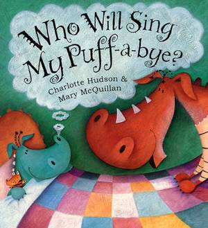 Who Will Sing My Puff-a-bye?