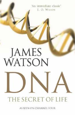 DNA: The Secret of Life, Fully Revised and Updated
