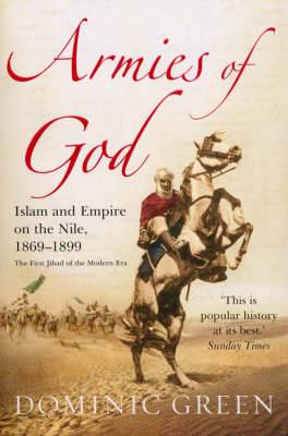 Armies Of God: Islam and Empire on the Nile, 1869-1899