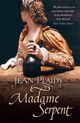 Madame Serpent: (Medici Trilogy)