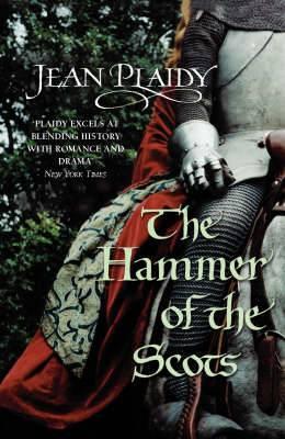 The Hammer of the Scots: (Plantagenet Saga)