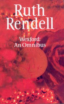 Wexford: An Omnibus:  From Doon with Death ,  New Lease of Death  and  Best Man to Die
