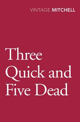 Three Quick and Five Dead