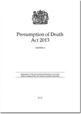 Presumption of Death Act 2013: Chapter 13
