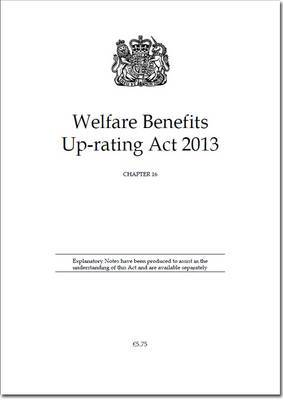 Welfare Benefits Up-rating Act 2013: Chapter 16