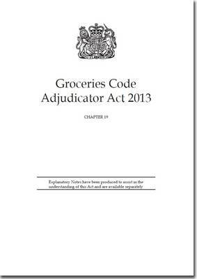 Groceries Code Adjudicator Act 2013: Chapter 19