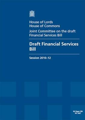 Draft Financial Services Bill: House of Lords Paper 236 Session 2010-12