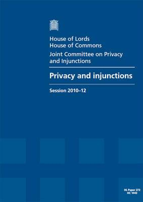 Privacy and Injunctions: House of Lords Paper 273 Session 2010-12