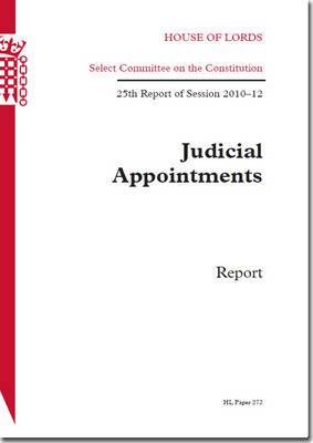 Judicial Appointments: Report, 25th Report of Session 2010-12