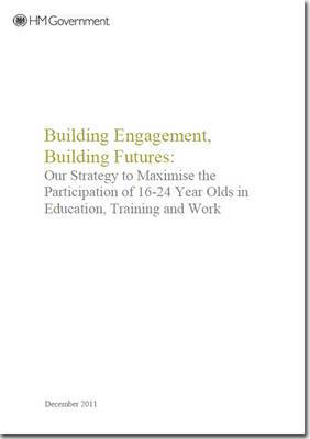 Building Engagement, Building Futures: Our Strategy to Maximise the Participation of 16-24 Year Olds in Education, Training and Work