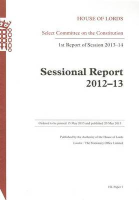 Sessional Report 2012-13: House of Lords Paper 7 Session 2013-14