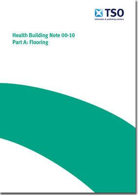 [Guidance on flooring, walls and ceilings and santiary assemblies in healthcare facilities]: Part A: Flooring