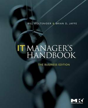 It Manager's Handbook: the Business Edition