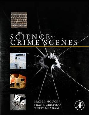 The Science of Crime Scenes