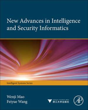 Advances in Intelligence and Security Informatics